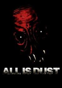 Обложка All Is Dust