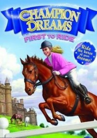 Обложка Champion Dreams: First to Ride