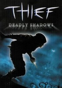 Обложка Thief: Deadly Shadows
