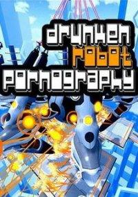 Обложка Drunken Robot Pornography