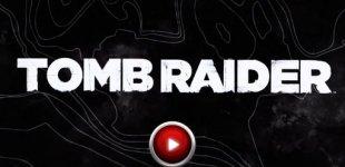 Tomb Raider (2013). Видео #10