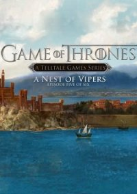 Обложка Game of Thrones: Episode Five - A Nest of Vipers