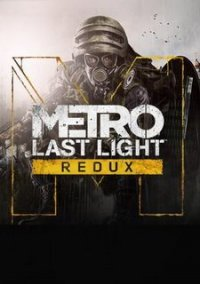 Обложка Metro: Last Light Redux