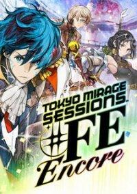 Tokyo Mirage Sessions ♯FE Encore – фото обложки игры