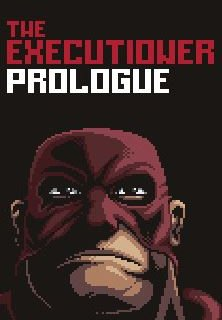 The Executioner: Prologue