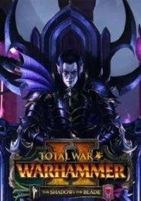 Total War: WARHAMMER II - The Shadow & The Blade – фото обложки игры